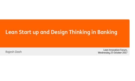 05 Rajesh Dash (ING Bank) – Trends in Lean Startup & Design Thinking in Banking