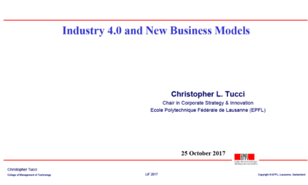 09 Christopher Tucci (EPFL) – Industry 4.0 and New Business Models